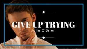 Give Up Trying